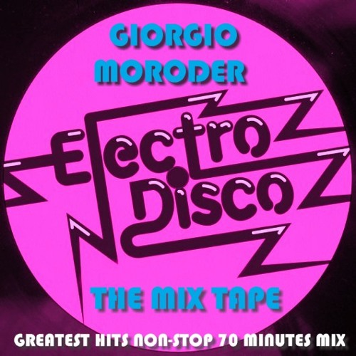 Giorgio Moroder - Electro Disco [The Mix Tape] (Greatest Hits Non-Stop Mix)