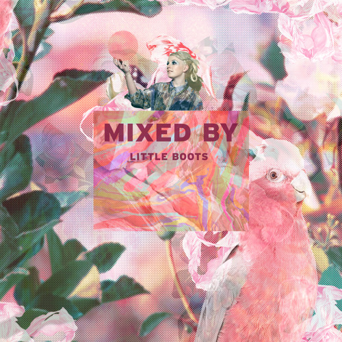 MIXED BY Little Boots