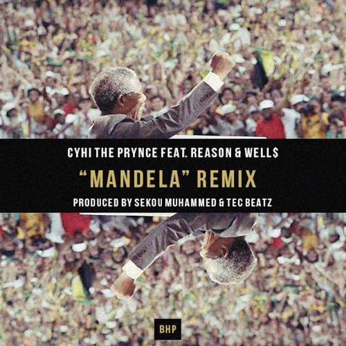 Mandela (Remix)featuring Reason & Well$