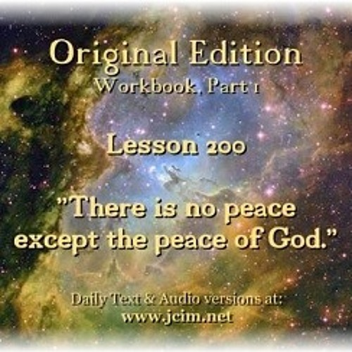 """ACIM Lesson 200 AUDIO """"There is no peace except the peace of God"""". ♫ ♪ ♫"""