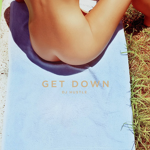 Get Down By DJ Hustle