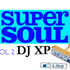 DJ XP - SUPER SOUL (VOL. 2) (HOW DO YOU LIKE IT)
