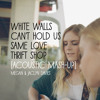 White Walls/Cant Hold Us/Same Love/Thrift Shop (Acoustic Mashup)
