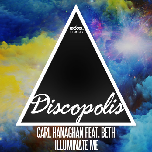 Carl Hanaghan - Illuminate Me ft. Beth (Radio Edit) [EDM.com Premiere]