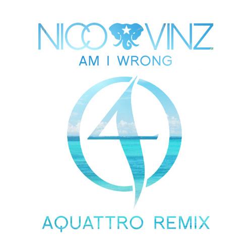Download Nico & Vinz - Am I Wrong (Aquattro Remix)
