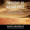 Twilight Of Abundance - Sample of AudioBook
