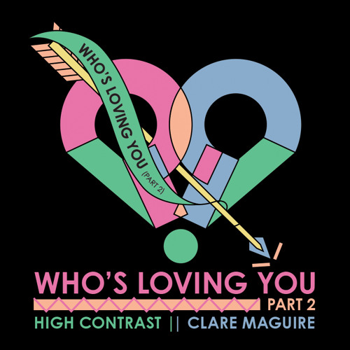 High Contrast & Clare Maguire - Who's Loving You (Part 2)