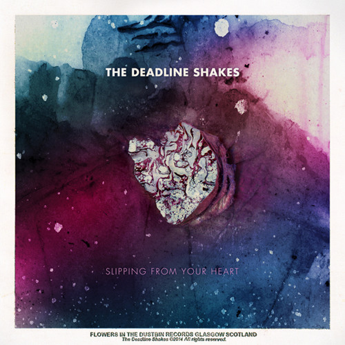 THE DEADLINE SHAKES - Slipping From Your Heart