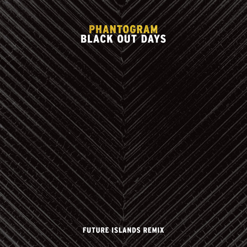 Black Out Days (Future Islands Remix)