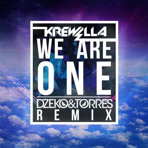 Krewella - We Are One (Dzeko & Torres Remix)