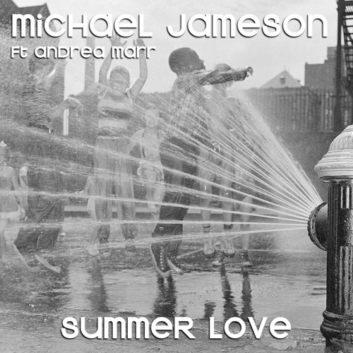 Michael Jameson Ft Andrea Marr - Summer Love