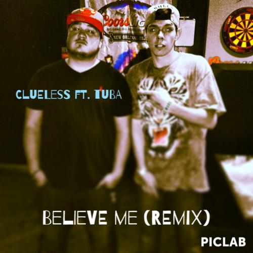 Believe Me (Remix) Ft. Tuba