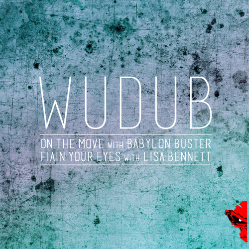 WuduB and Babylonbuster - On the Move