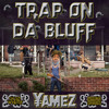 TRAP ON DA BLUFF
