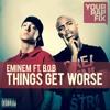Things Get Worse - Eminem Ft. B.O.B