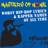 MON Classic-6.19: Worst Rap Names & Lyrics Of All Time