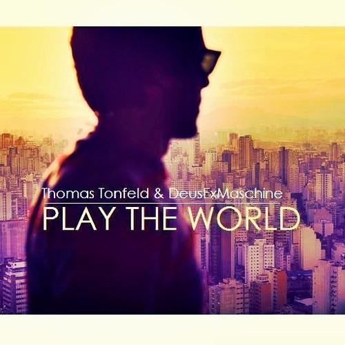 Thomas Tonfeld & DeusExMaschine - Play The World