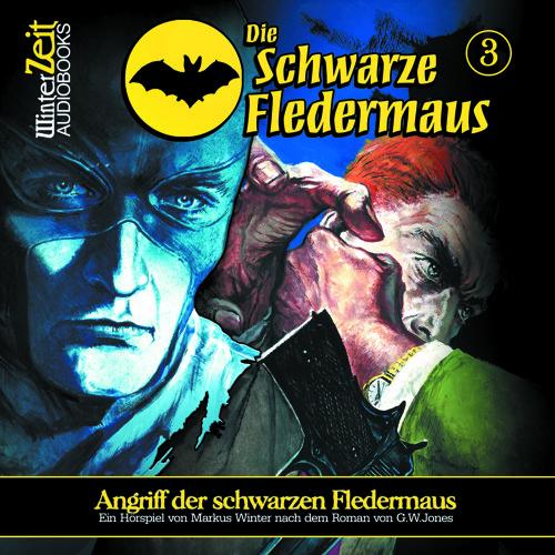 DIE SCHWARZE FLEDERMAUS 03 Angriff Der Schwarzen Fledermaus Hoerprobe