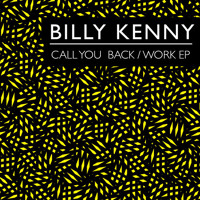 Billy Kenny - Call You Back / Work