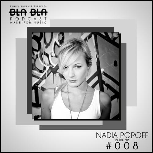 BLA BLA PODCAST #008 NADIA POPOFF IN THE MIX