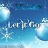 Let it go - sounds like Demi lovato