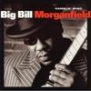 Big Bill Morganfield,