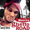 GHETTO ROAD - Masicka