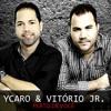 """Teoria - Ycaro & Vitório Jr.  """" Zezé de camargo e Luciano """""""