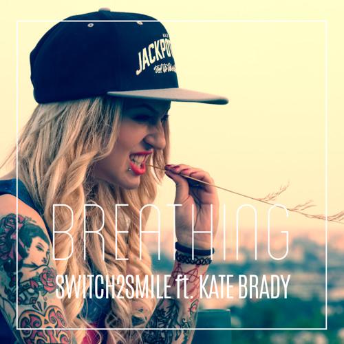 Switch2smile ft. Kate Brady - Breathing (radio edit)