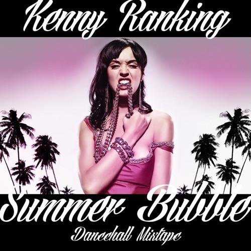KENNY RANKING - SUMMER BUBBLE DANCEHALL MIXTAPE 2K14