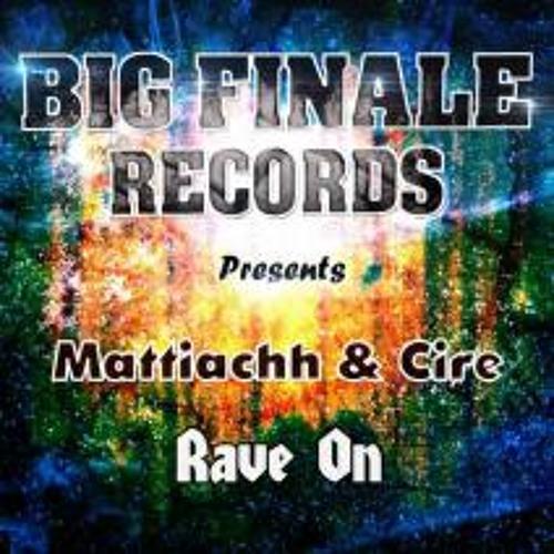 Rave On Original Mix Mattiach & Cire