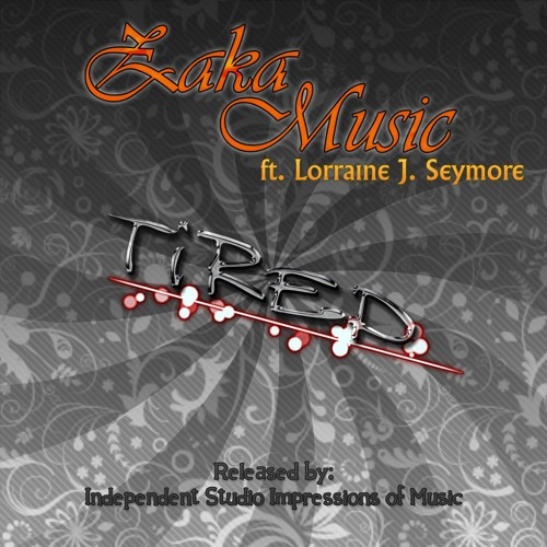 Tired ft. Lorraine J. Seymore (With Lyrics) - Single (Available on BandCamp with bonus tracks)