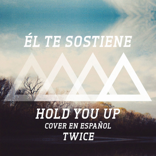 Shane Harper - Hold You Up (Él te sostiene) (cover en español by TWICE)
