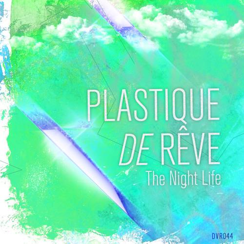 PLASTIQUE DE REVE - The Night Life (Dynamicron Remix)