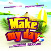 Make My Day Riddim by Benn-i