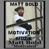 Matt Bold aka Gods M80 - Motivated