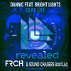 Dannic Feat Bright Lights - Dear Life (FRCH & Sound Chasers Remix)