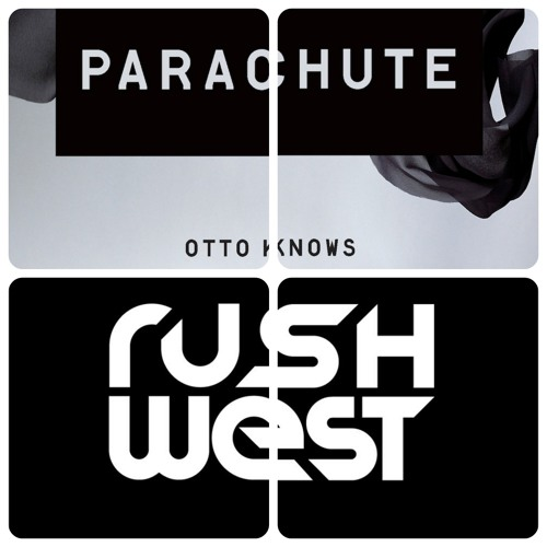 Otto Knows - Parachute (Rush West Bootleg)