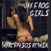 Jay Frog - Girls (Marcapasos Remix) Snippet
