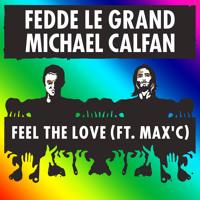 Fedde Le Grand & Michael Calfan Ft. Max'C - Feel The Love