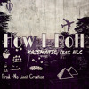 Krismatic - How I Roll ft. No Limit Creation