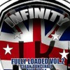 INFINITY UK FULLY LOADED 90% CLEAN DANCEHALL MIX VOL.2 AUG 2014