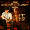 Stephen Chadwick - Let's Do This Thing - 03 - She Just Might Be A Love Song