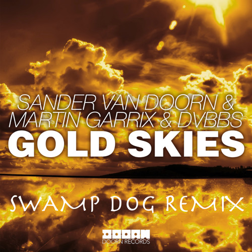 Sander van Doorn, Martin Garrix & DVBBS - Gold Skies (SwAmP DoG Remix)