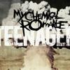 Teenagers- MCR