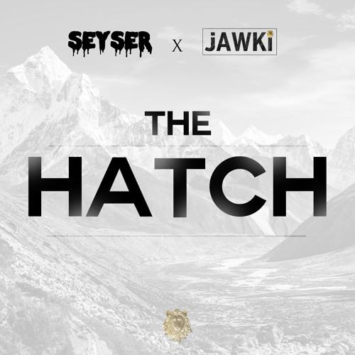 """Seyser & JAWKi - """"the HATCH"""" - [free download]"""