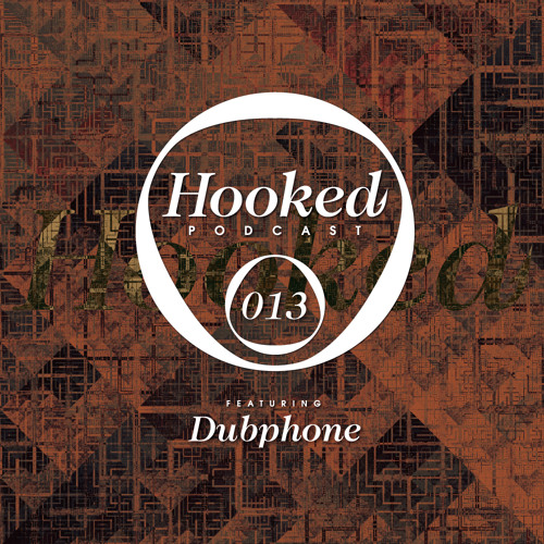 Hooked Podcast 013 :: DUBPHONE