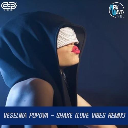Veselina Popova - Shake (Love Vibes Remix) - FREE DOWNLOAD!!