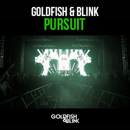 Goldfish, Blink - Pursuit (Original Mix)