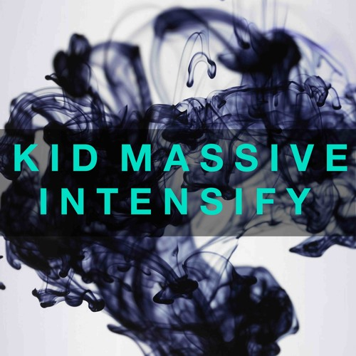 Kid Massive - Intensify